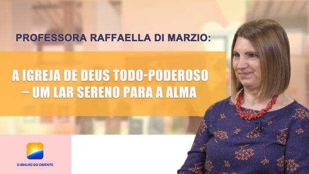Professora Raffaella Di Marzio: A Igreja de Deus Todo-Poderoso – Um lar sereno para a alma