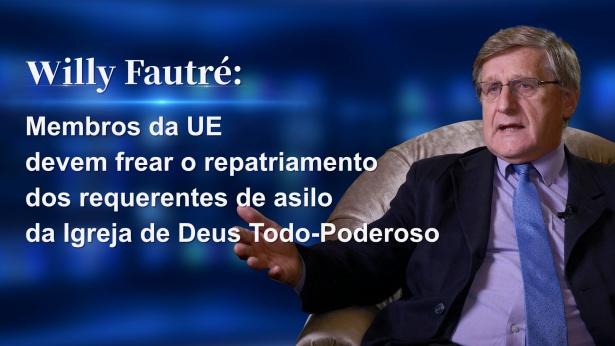 Willy Fautré: Membros da UE devem frear o repatriamento dos requerentes de asilo da Igreja de Deus todo-Poderoso