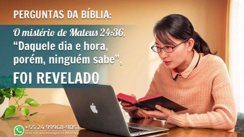 """Perguntas da Bíblia: O mistério de Mateus 24:36, """"Daquele dia e hora, porém, ninguém sabe"""", foi revelado"""