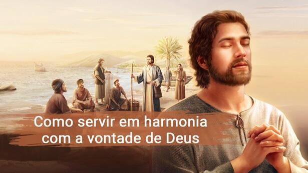 Como servir em harmonia com a vontade de Deus